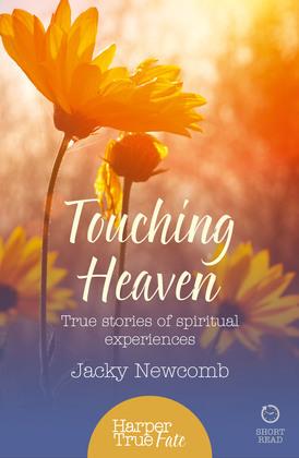 Touching Heaven: True stories of spiritual experiences (HarperTrue Fate – A Short Read)