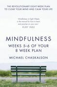 Mindfulness: Weeks 7-8 of Your 8-Week Plan