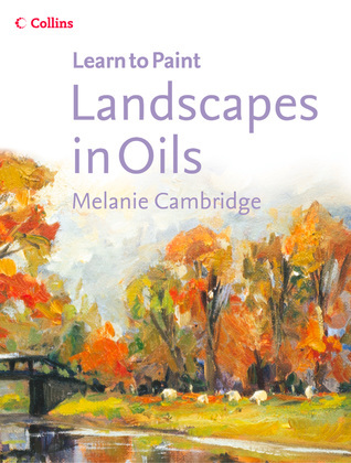 Landscapes in Oils (Collins Learn to Paint)