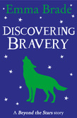 Discovering Bravery: Beyond the Stars