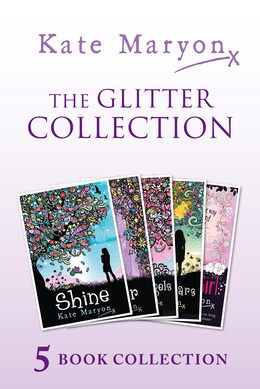 The Glitter Collection: Glitter, A Million Angels, Shine, A Sea of Stars and Invisible Girl