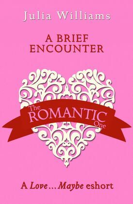 A Brief Encounter: A Love…Maybe Valentine eShort