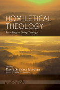 Homiletical Theology: Preaching as Doing Theology