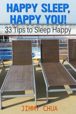 Happy Sleep, Happy You! 33 Tips to Sleep Happy