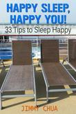 Happy Sleep, Happy You! 33 Tips to Sleep Happy
