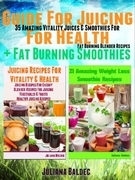 Herbal Juicing Recipes: 35 Amazing Juices & Smoothies Blender Recipes: 3 In 1 Herbal Box Set