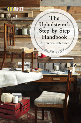 The Upholsterer's Step-by-Step Handbook