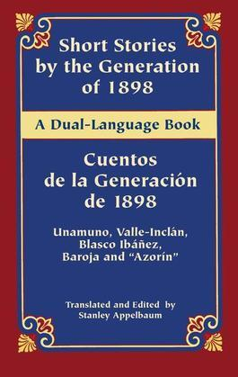 Short Stories by the Generation of 1898/Cuentos de la Generación de 1898: A Dual-Language Book