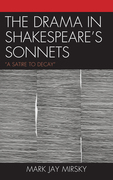 The Drama in Shakespeare's Sonnets: 'A Satire to Decay'