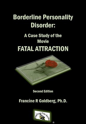 Borderline Personality Disorder: A Case Study of the Movie FATAL ATTRACTION, Second Edition