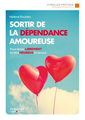 Sortir de la dépendance amoureuse
