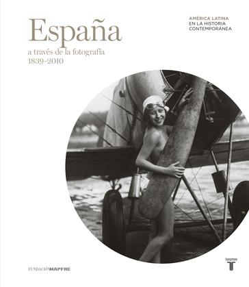 España a través de la fotografía (1839-2010)
