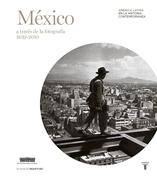 México a través de la fotografía (1839-2010)