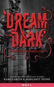 Dream Dark: A Beautiful Creatures Story: A Beautiful Creatures Story