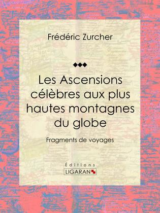 Les Ascensions célèbres aux plus hautes montagnes du globe