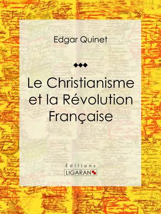Le Christianisme et la Révolution Française