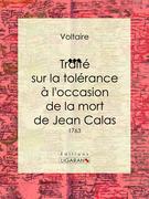 Traité sur la tolérance à l'occasion de la mort de Jean Calas