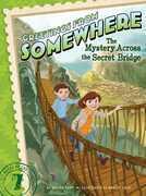 The Mystery Across the Secret Bridge