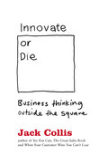 Innovate or Die: Outside the square business thinking