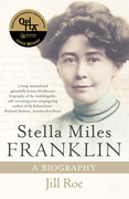 Stella Miles Franklin: A Biography