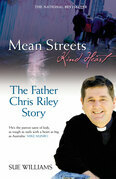 Mean Streets, Kind Heart The Father Chris Riley Story