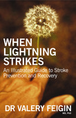 When Lightning Strikes: An Illustrated Guide To Stroke Prevention And Re covery