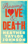 Pursuing Love and Death
