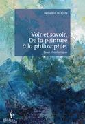 Voir et savoir. De la peinture à la philosophie.