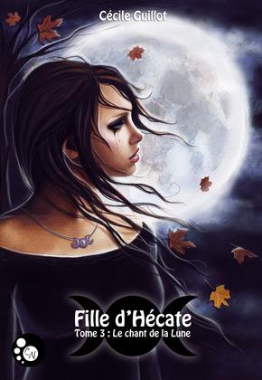 Fille d'Hécate, tome 3 : Le Chant de la Lune