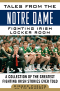 Tales from the Notre Dame Fighting Irish Locker Room