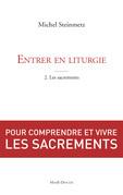Entrer en liturgie. T2 - Les sacrements