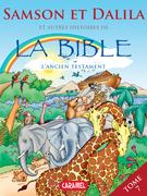 Samson et Dalila et autres histoires de la Bible
