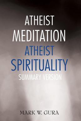 Atheist Meditation Atheist Spirituality: Summary Version