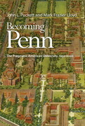 Becoming Penn: The Pragmatic American University, 1950-2000