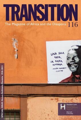 Nelson Rolihlahla Mandela 1918-2013: Transition: The Magazine of Africa and the Diaspora