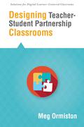 Designing Teacher-Student Partnership Classrooms