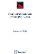 Psychopathologie et délinquance