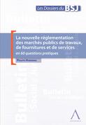 La nouvelle réglementation des marchés publics de travaux, de fournitures et de services