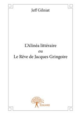 L'Alinéa littéraire ou Le Rêve de Jacques Gringoire