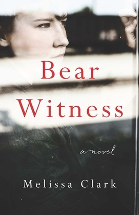 Bear Witness: A Novel