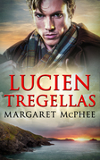 Lucien Tregellas (Mills & Boon Historical) (The Cornwall Collection)