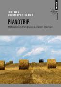 Pianotrip. Tribulations d'un piano à travers l'Eur