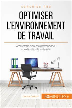 Comment optimiser son environnement de travail ?