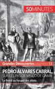 Pedro Álvares Cabral, sur les pas de Vasco de Gama