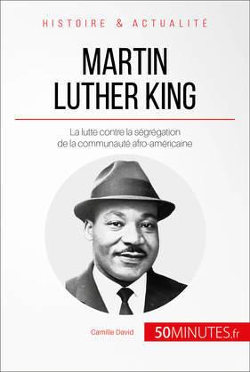 Martin Luther King et la lutte contre la ségrégation