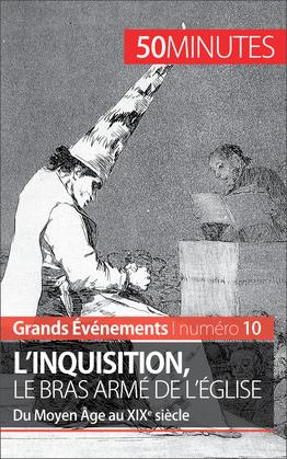 L'inquisition, le bras armé de l'Église