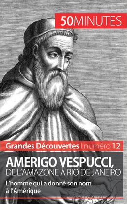 Amerigo Vespucci, de l'Amazone à Rio de Janeiro