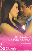 The Lawman Lassoes A Family (Mills & Boon Cherish) (Conard County: The Next Generation, Book 24)