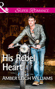His Rebel Heart (Mills & Boon Superromance)