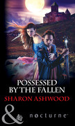 Possessed by the Fallen (Mills & Boon Nocturne)